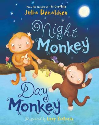 Night Monkey, Day Monkey by Julia Donaldson, Lucy Richards