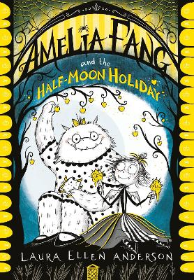 Cover for Amelia Fang and the Half-Moon Holiday by Laura Ellen Anderson