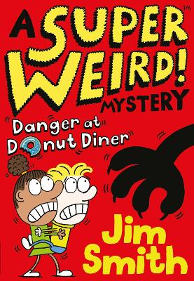 Cover for A Super Weird! Mystery: Danger at Donut Diner by Jim Smith