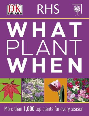 RHS What Plant When More than 1,000 Top Plants for Every Season by DK
