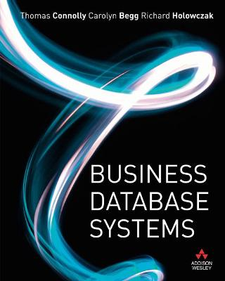 Business Database Systems by Carolyn Begg, Thomas Connolly, Richard Holowczak