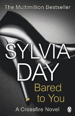 Bared to You A Crossfire Novel by Sylvia Day