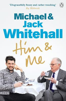 Him & Me by Jack Whitehall, Michael Whitehall