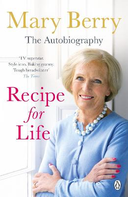 Recipe for Life The Autobiography by Mary Berry