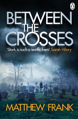 Between the Crosses by Matthew Frank