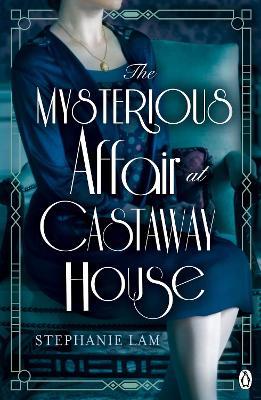 The Mysterious Affair at Castaway House by Stephanie Lam