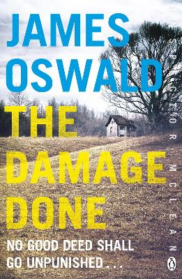 The Damage Done Inspector Mclean 6 by James Oswald