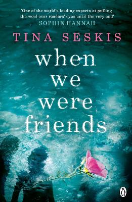 When We Were Friends by Tina Seskis