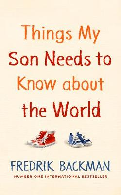 Cover for Things My Son Needs to Know About The World by Fredrik Backman