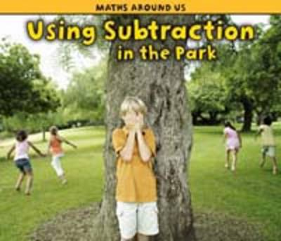 Using Subtraction at the Park by Tracey Steffora