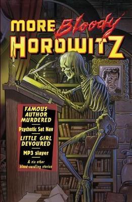 More Bloody Horowitz by Anthony Horowitz