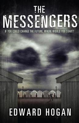 The Messengers by Edward Hogan