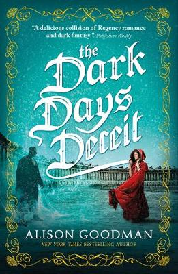 Cover for The Dark Days Deceit by Alison Goodman