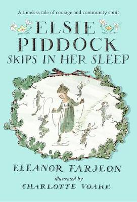 Elsie Piddock Skips in Her Sleep by Eleanor Farjeon