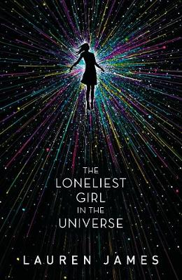 Cover for The Loneliest Girl in the Universe by Lauren James