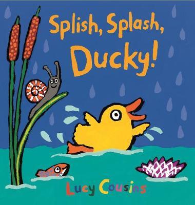 Splish, Splash, Ducky! by Lucy Cousins