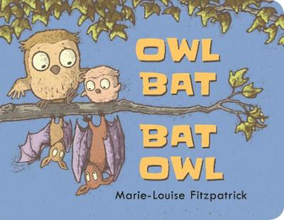 Cover for Owl Bat Bat Owl by Marie-Louise Fitzpatrick