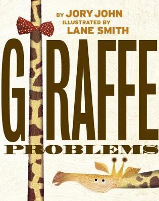 Cover for Giraffe Problems by Jory John