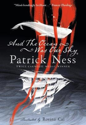 Cover for And the Ocean Was Our Sky by Patrick Ness