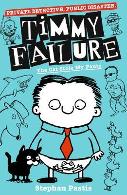 Cover for Timmy Failure: The Cat Stole My Pants by Stephan Pastis