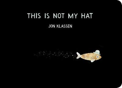Cover for This Is Not My Hat by Jon Klassen
