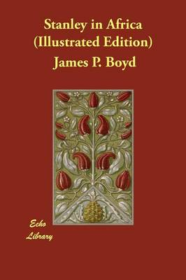 Stanley in Africa (Illustrated Edition) by James P Boyd