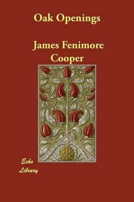 Oak Openings by James Fenimore Cooper