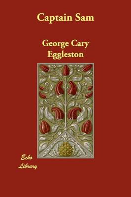 Captain Sam by George Cary Eggleston