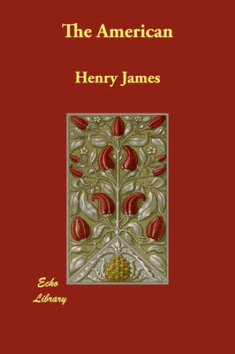 The American by Henry, Jr. James