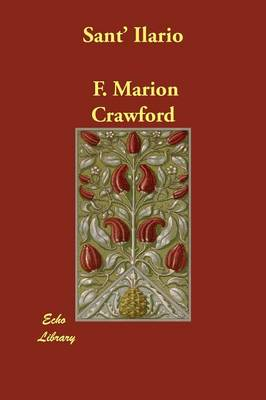 Sant' Ilario by F Marion Crawford