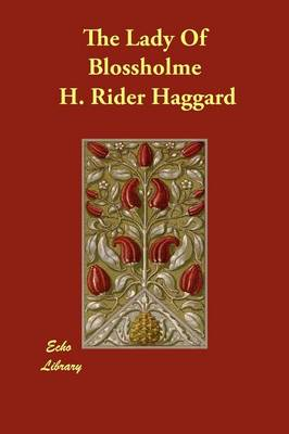 The Lady of Blossholme by Sir H Rider Haggard
