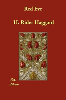 Red Eve by Sir H Rider Haggard