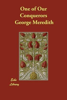 One of Our Conquerors by George Meredith