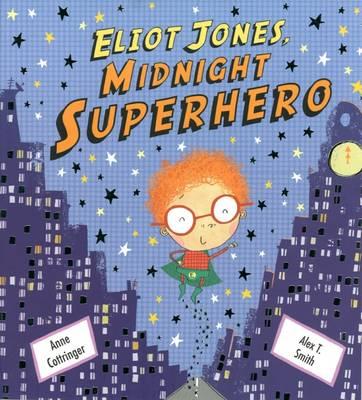 Eliot Jones Midnight Superhero by Anne Cottringer