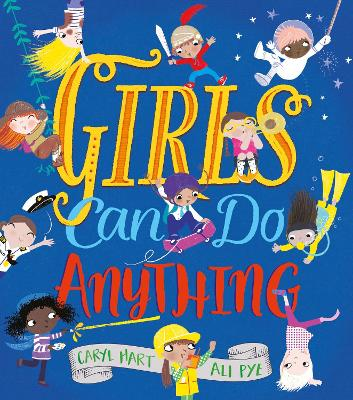 Cover for Girls Can Do Anything! by Caryl Hart