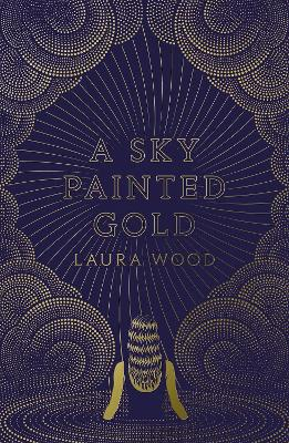 Cover for A Sky Painted Gold by Laura Wood