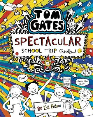 Cover for Tom Gates: Spectacular School Trip (Really.) by Liz Pichon