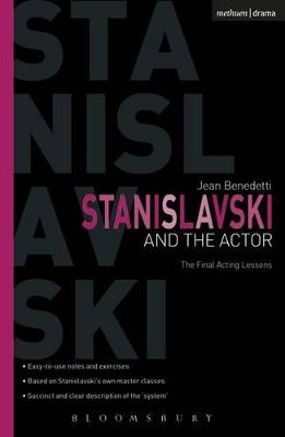 Stanislavski and the Actor The Final Acting Lessons, 1935-38 by Jean Benedetti