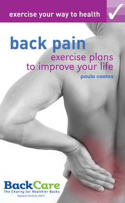 Exercise Your Way to Health : Back Pain by Paula Coates