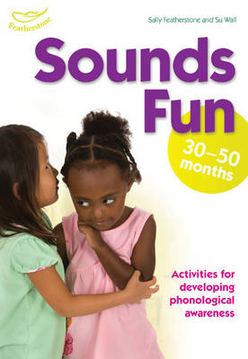Sounds Fun (30-50 Months) by Clare Beswick, Su Wall, Sally Featherstone