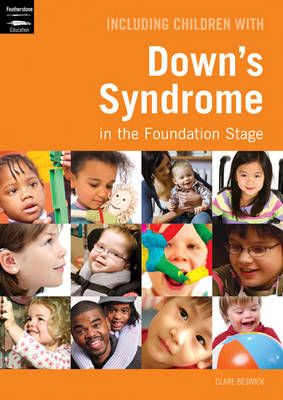Including Children with Down's Syndrome in the Foundation Stage by Clare Beswick