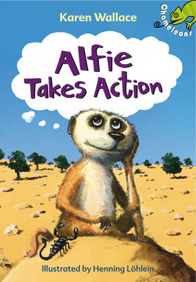 Alfie Takes Action by Karen Wallace