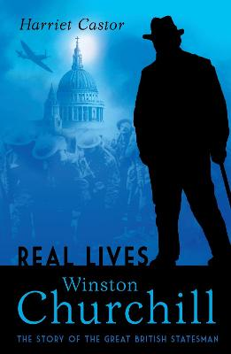 Winston Churchill The Story of the Great British Statesman by Harriet Castor