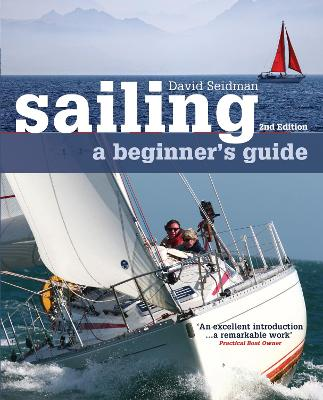 Sailing: A Beginner's Guide by David Seidman