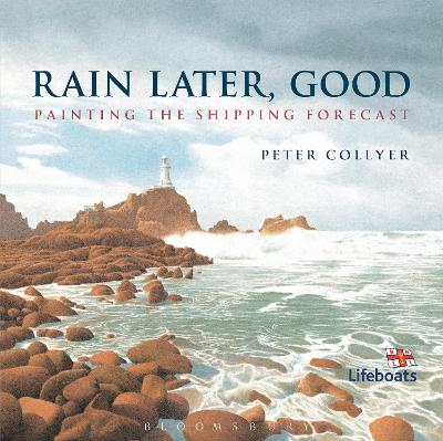 Rain Later, Good Painting the Shipping Forecast by Peter Collyer