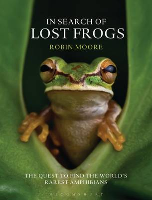 In Search of Lost Frogs by Robin Moore