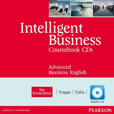 Intelligent Business Advanced Coursebook Audio CD 1-2 by Tonya Trappe, Graham Tullis