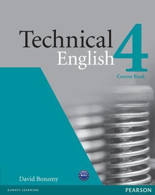 Technical English Level 4 Coursebook by David Bonamy
