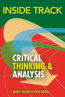 Inside Track to Critical Thinking and Analysis by Mary Deane, Erik Borg