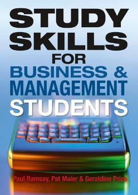 Study Skills for Business and Management Students by Pat Maier, Paul Ramsay, Geraldine Price